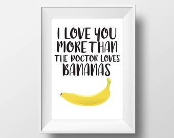 Doctor Who Themed Nursery Art Print — Doctor Who Bananas Art Print — I Love You More Than Art Print — Ninth Doctor — 8x10 art print