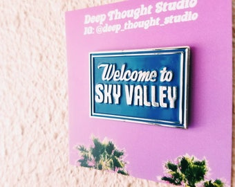 PRE ORDER Welcome To Sky Valley Blue Pin