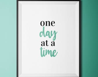 Cursive Font / Printable Quote / One Day At a Time / Gift for Her / Home Decor / Self Love / Positive Life / Digital Print / Turquoise