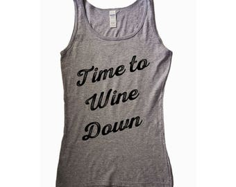 Time to Wine Down Tank top, Time To Wine Down Shirt, Wine Tank, Funny Wine Shirt, Cute Wine Shirt, Wine Tank, Wine Down Tank, Wine Shirt,