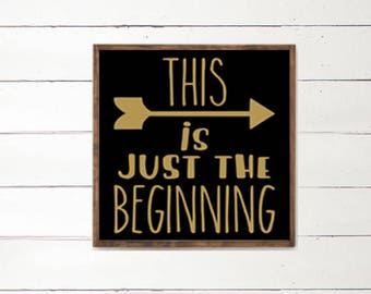 This is just the beginning handpainted sign | Inspirational Wood Sign | Happy Signs | Home Decor | Quote Typography | Black and Gold | Art