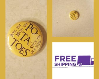 """1"""" Lord of the Rings Potatoes Button Pin or Magnet, FREE SHIPPING & Coupon Codes"""