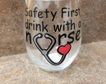 Safety First, Drink With A Nurse, Wine Glass