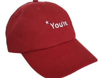 You're*. hat