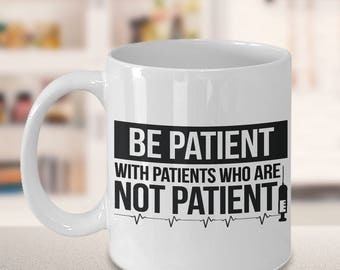 nursing student, nursing school, nursing graduation, school nurse, message mug, gift for her, Christmas gift, be patient with patient