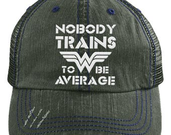 Nobody Trains to be Average Distressed Trucker Cap