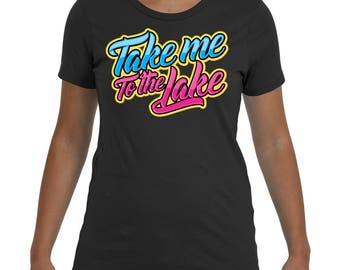 Take me to the lake Summer vacation activities 2017 T-shirt