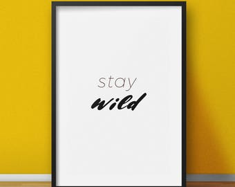 Printable art - Stay Wild - Printable typography poster - Wall art - Wall decor - Typography print - Instant download - Printable poster