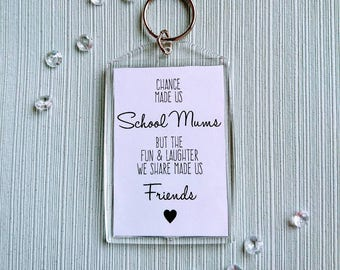 Chance made is school mums, novelty acrylic keyring