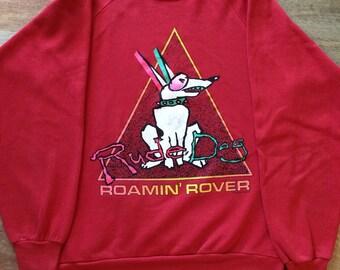 """Vintage Rude Dog Sweatshirt """"Roamin' Rover"""""""