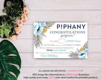 Piphany Cash Coupon, Piphany Discount Card, Custom Piphany Marketing Card, Printable Card - PERSONALIZED TP07