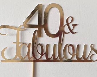 40 & Fabulous Gold Birthday Party Cake Topper Decoration 40th Forty