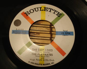 The Playmates 45 RPM Record - The Day I Died B/W While The Record Goes Around - 1958