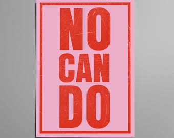 No Can Do / Typographic Digital Print