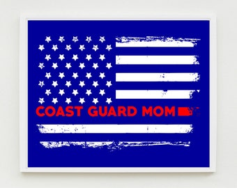 Coast Guard Mom Art Print, Proud Mom, Military Wall Art, US Flag, Decor