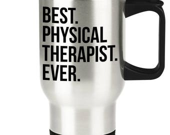 Physical Therapist Travel Mug - Great Thank You Appreciation Traveler Coffee Cup for The Best Physical Therapy