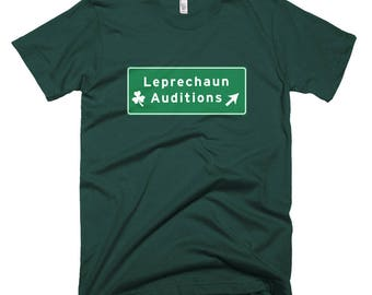 Funny Leprechaun Auditions T-Shirt st Patrick's Day shamrocks parade irish ireland 4 leaf clovers erin go bragh shenanigans pub crawl bar