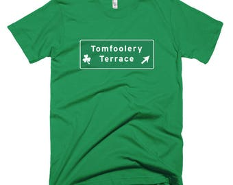 Tomfoolery Terrace road sign T-Shirt St Patricks Day Erin Go Bragh Shamrocks leprechauns parade 4 leaf clover green irish ireland irish luck