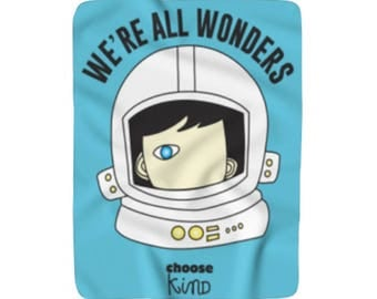 We're All Wonders Heavy Sherpa Fleece Blanket choose kind kindness bed comforter rj palacio wonder movie anti bullying friendship courage