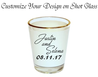 Custom Shot Glass Personalized Shot Glass Your Text  Shot Glass Wedding Shot Glass Name Shot Glass Customize Shot Glasses Bachelorette Party