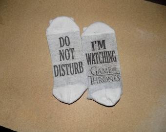 Novelty Socks, Do Not Disturb...Im Watching Game of Thrones