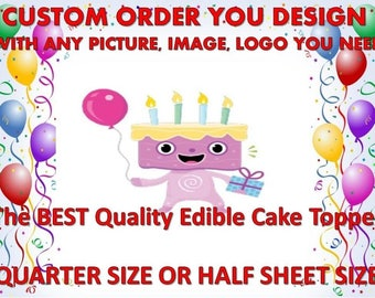 Custom You Pick the Picture  Edible Cake Topper Edible Image Frosting Sheet - Quarter , Half , Round , Strips Sheet Sizes