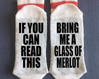 Merlot - Bring me Socks - Bring me Wine Socks - If You Can Read This Bring me a Glass of Merlot Socks - Wine Gifts - Glass of Wine Gifts