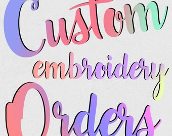 Custom Embroidery Orders