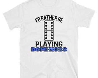 I'd Rather Be Playing Dominoes T-Shirt