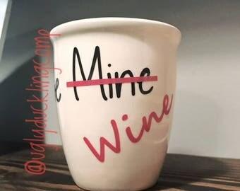 Be Mine/Wine Mug