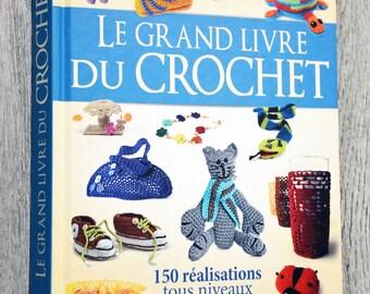 The big book of crochet - 150 accomplishments all levels