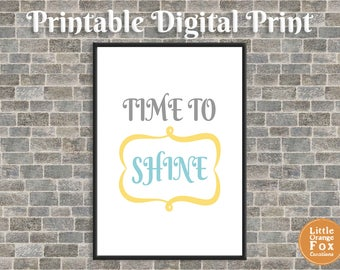 Time To Shine Inspirational Quote Picture Print | Printable Wall Art | DIY | A4 Sized Digital Print