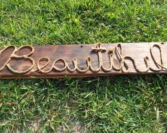 "Wood rope sign ""Beautiful"""