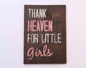 Girl's Bedroom Decor - Thank Heaven For Little Girls - Wood Sign, Wall Art, Baby Room Decor, Nursery Decor, Bedroom Decor, Trending Now, Art