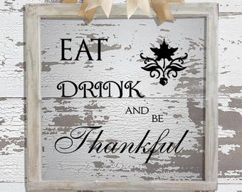 Eat Drink and Be Thankful Decal