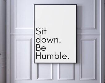 Sit Down Be Humble Wall Art, Rap Lyrics Quote Print, Dorm Wall Art, Black and White Printable Art. Inspirational Print, Motivational Poster