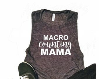 Macro Counting Mama Workout tank - Count Macros Muscle Tank - Womens tank top- womens workout shirt - cute workout tee - fitness tank - cute