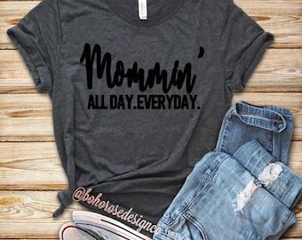 Mommin all day everyday shirt-Mommin Shirt