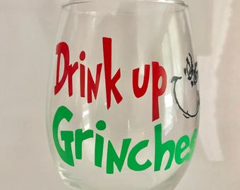 Drink up Grinches Stemless Wineglass