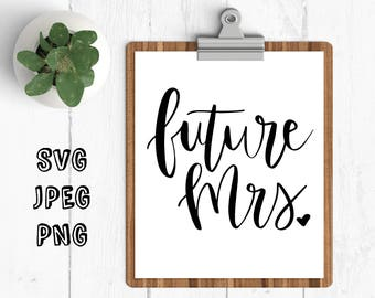 future mrs. svg wedding cut file wedding svg future mrs. cut file for cricut cheap svg marriage svg designs future bride svg clip art svg