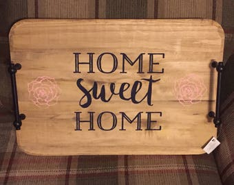 Home sweet home serving tray