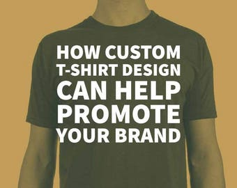Your custom t-shirt. Unlimited Colors. Back/Front Printing, Personalized Customized Apparel, Custom Tees, Custom T-shirt design.