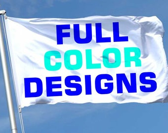 Custom Flag Custom Flags Full Color Designs Custom Flag 2ftX3ft Made to Order