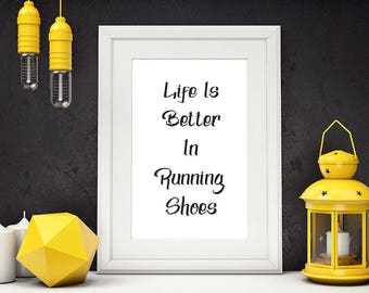 Life Is Better In Running Shoes, Printable Art, Motivational Poster, Inspirational Wall Art, Running Gifts, Typography Poster,  #HQMOT010