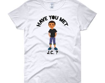 Women's- Have You Met J.C.?