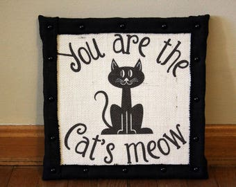 You are the Cat's Meow