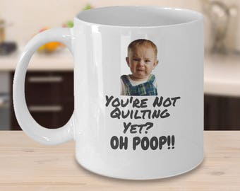 Funny Coffee Mug for Quilters