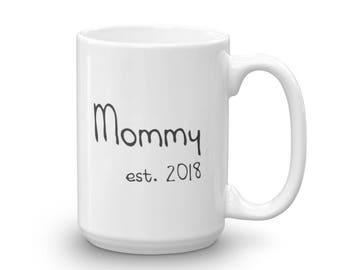 Mommy 15 oz Ceramic Mug, Cute, Mother, Coffee, Tea, Beverage, Drinkware, Customizable, Mommy To Be