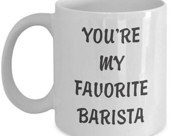 You're My Favourite Barista Mug. Gag Gift For Barista. Funny Barista Mug. 11oz 15oz Coffee Mug.