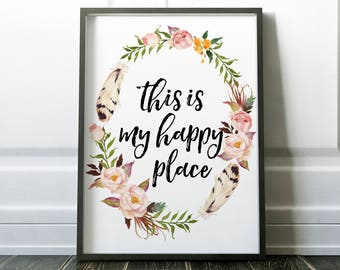 This Is My Happy Place Printable Wall Art Print 8x10, Floral Art, Inspirational, Typography, Floral Wreath, Home Decor, Bedroom Decor, Quote